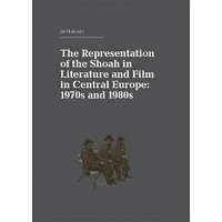 The Representation of the Shoah in Literature and Film in Central Europe