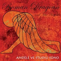 Andělé ve studiu SONO - Dragoun Roman and His Angels