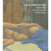 Krajina těla / The Landscape of the Body - Pavel Machotka